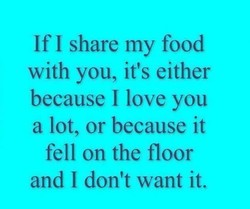 If I share my food 