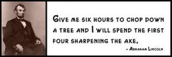 GIVE me Six HOURS TO CHOP powN 