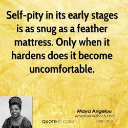 Self-pity in its early stages 