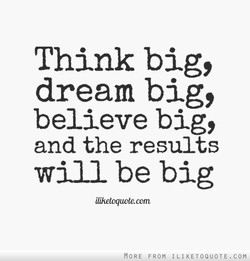 Think big, 