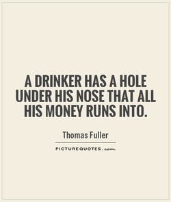 A DRINKER HAS A HOLE 
