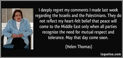 I deeply regret my comments I made last week 