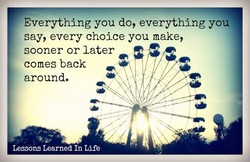 Everything you do, everything you 