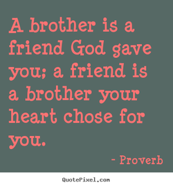A brother is a 