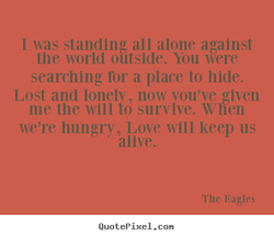 I was standing all alone against 