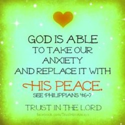 GOD IS ABLE TO TAKE oue AND REPLACE rr WITH c-HIS PEACE. TRUST IN THE LORD