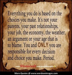 Everything you do is based on the 