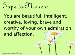 You are beautiful, intelligent, 