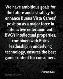 We have ambitious goals for 