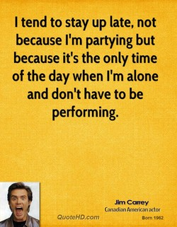 I tend to stay up late, not 