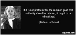 If it is not profitable for the common good that 