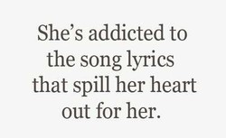 She's addicted to 