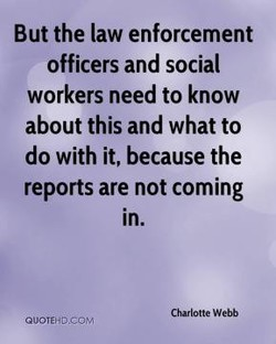 But the law enforcement 