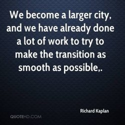 We become a larger city, 
