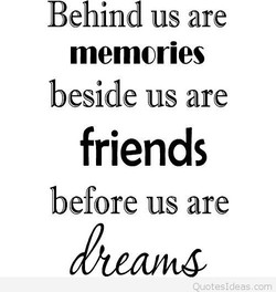 Behind us are 