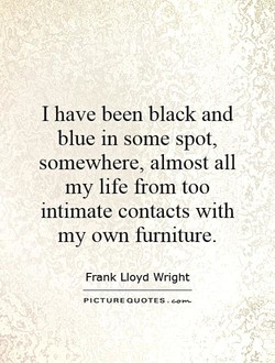 I have been black and 
