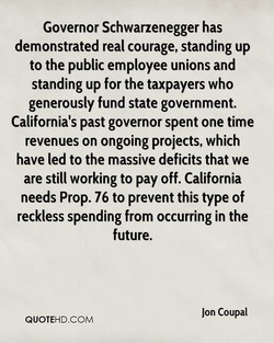Governor Schwarzenegger has 