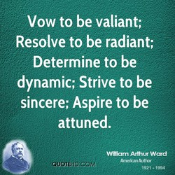 Vow to be valiant; 