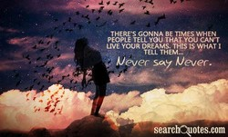 THERE'S GONNA BE TIMES WHEN 
