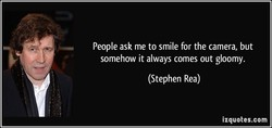 People ask me to smile for the camera, but 