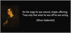 On the stage he was natural, simple, affecting; 