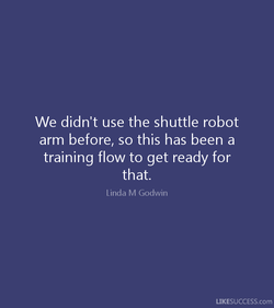 We didn't use the shuttle robot 