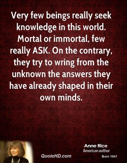 Very few beings really seek 