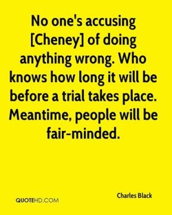No one's accusing 