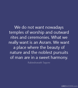 We do not want nowadays 
