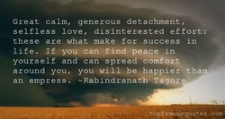 Great calm, generous detachment , 