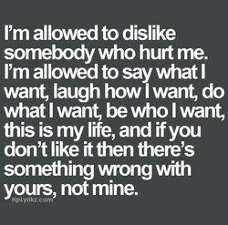 I'm allowed to dislike 