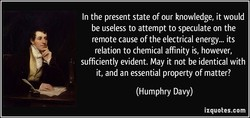 In the present state of our knowledge, it would 