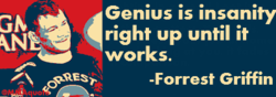 Genius is insanity 