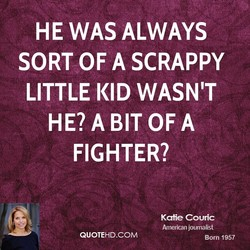 HE WAS ALWAYS 