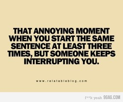 THAT ANNOYING MOMENT 