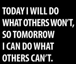 TODAY I WILL DO 