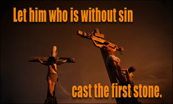 Let him who is without sin 