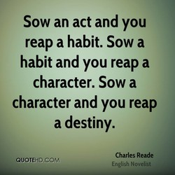 Sow an act and you 