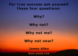 For true success ask yourself 