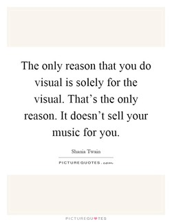 The only reason that you do 