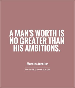 A MAN'S WORTH IS 
