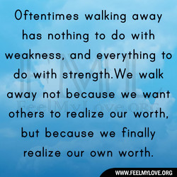 Oftentimes walking away 