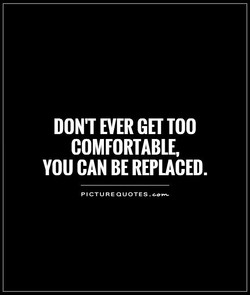 DON'T EVER GET TOO 