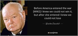 Before America entered the war 