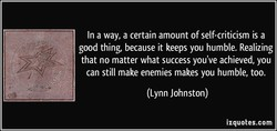 In a way, a certain amount of self-criticism is a 