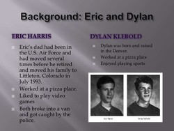 Background; Eric and Dylan 