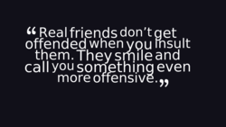 Real friends don't aet 