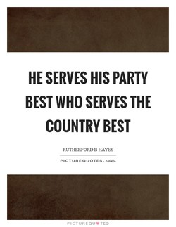 HE SERVES HIS PARTY 