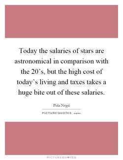 Today the salaries of stars are 