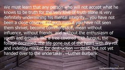 We must learn that any person Who will not accept what he 